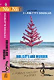 Holidays Are Murder, Charlotte Douglas, 0373230516