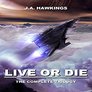 Live or Die: The Complete Trilogy Audiobook