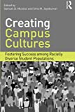 Creating Campus Cultures: Fostering Success among Racially Diverse Student Populations