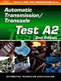 img - for ASE Test Prep Series -- Automobile (A2): Automotive Transmissions and Transaxles (ASE Test Prep: Automatic Transmissions/Transaxles Test A2) book / textbook / text book