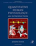 img - for Quantitative Human Physiology: An Introduction (Academic Press Series in Biomedical Engineering) book / textbook / text book