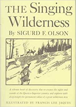 Singing Wilderness: A Vibrant Book of Discovery That Re-Creates the Sights and Sounds of The....
