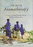 The Art of Aromatherapy, Pamela Allardice, 0517120674