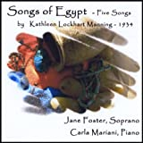 Songs of Egypt - Five Songs by Kathleen Lockhart Manning 1934