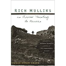 Rich Mullins: An Arrow Pointing to Heaven