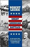 Great American Battles, Robert Leckie, 0743458508