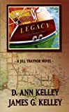 Legacy, Dawn Ann Kelley and James G. Kelley, 0975278010