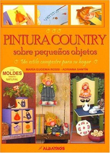 Descargar Libro Pintura Country Sobre Pequeños Objetos Maria Eugenia Rossi