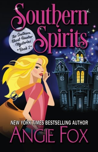 Southern Spirits (Southern Ghost Hunter) (Volume 1) (1 Ghost)