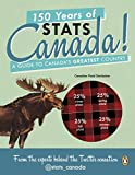 img - for 150 Years of Stats Canada!: A Guide to Canada's Greatest Country book / textbook / text book