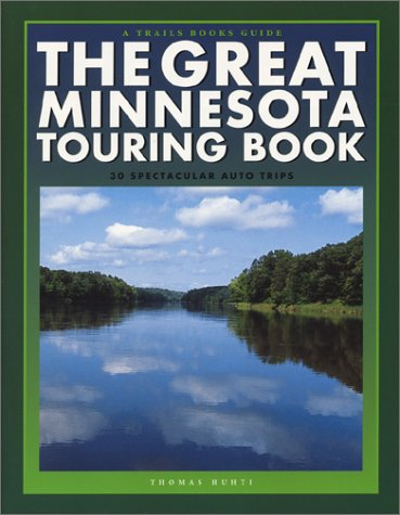 The Great Minnesota Touring Book: 30 Spectacular Auto Trips (Trails Books Guide) PDF