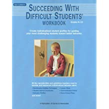 Succeeding with Difficult Students Workbook, Grades K-12