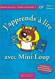 J'apprends à lire avec Mini-Loup, CP. Cahier d'activités, numéro 1