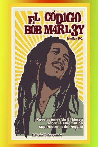 Descargar Libro El Codigo Bob Marley - Revelaciones De El Morya Marilya Pc