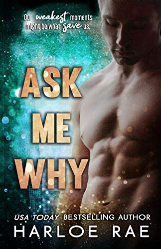 Ask Me Why: An Enemies to Lovers Standalone Romance (Best Way To Make A Woman Climax)