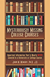 Mysteriously Missing College Courses: Important Information That Is Nearly Never Covered in a University or College Course