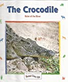 img - for Crocodile Ruler of the River book / textbook / text book