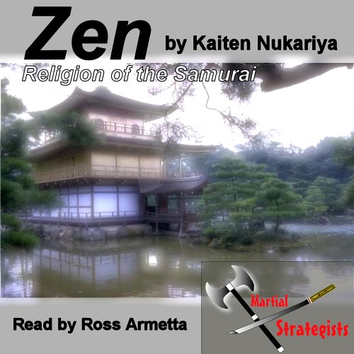 Zen, Religion of the Samurai: Introduction and Chapter 8 the Training of the Mind and the Practice of Meditation