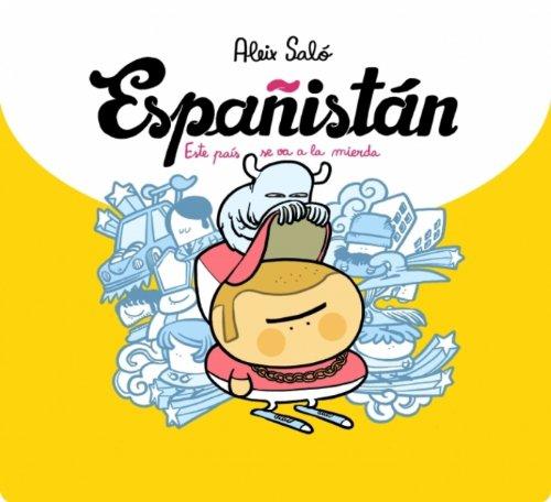 Descargar Libro Españistán: Este País Se Va A La Mierda Aleix Saló