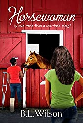 Horsewoman: is love more than a one-trick pony? (The Unfinished Business of Love Book 1)
