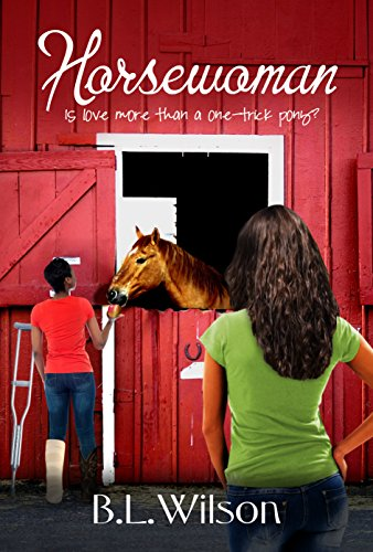 Book: Horsewoman - is love more than a one-trick pony? (The Unfinished Business of Love Book 1) by B.L. Wilson