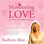 Manifesting Love: Call Forth Your Soulmate | Kathryn Alice