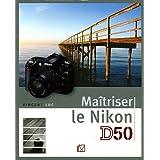 MAÎTRISER LE NIKON D50