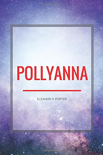 Pollyanna by Eleanor H. Porter