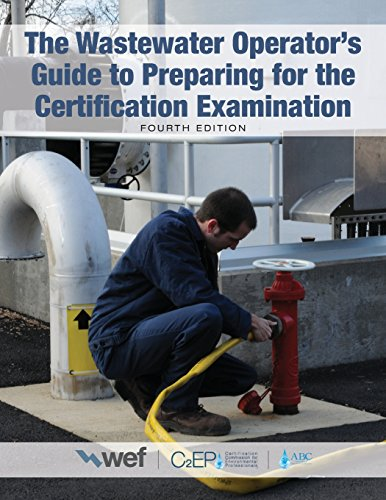 - The Wastewater Operator's Guide to Preparing for the Certification Examination
