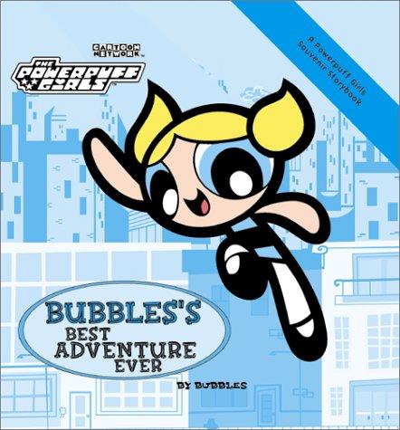 Powerpuff Girls Souvenir Storybook #02: Bubbles' Best Adventure Ever (Powerpuff, Souvenir Storybook) (Bubble Mollie)