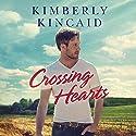 Crossing Hearts Audiobook by Kimberly Kincaid Narrated by Dara Rosenberg