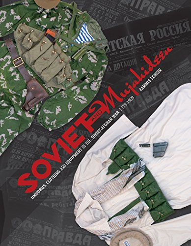 Soviet and Mujahideen Uniforms, Clothing, and Equipment in the Soviet-Afghan War, - Kit Fighter Soviet