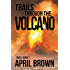 Trails 2: Trails Through the Volcano