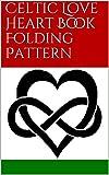 Celtic Love Heart Book Folding Pattern