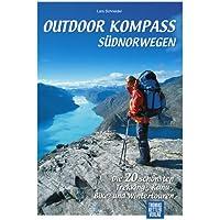 Outdoor Kompass Südnorwegen: Die 20 schönsten Trekking-, Kanu-, Bike- und Wintertouren