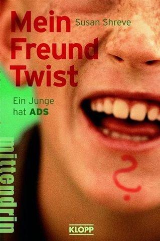 Mein Freund Twist: Ein Junge hat ADS