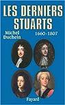 Les derniers Stuarts par Duchein
