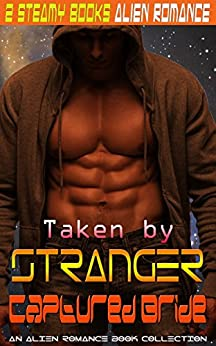 Download for free Taken by Stranger: Captured Bride: An Alien Romance Book Collection