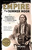 img - for Empire of the Summer Moon: Quanah Parker and the Rise and Fall of the Comanches, the Most Powerful Indian Tribe in American History book / textbook / text book