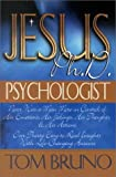 Jesus Ph.D. Psychologist, Thomas A. Bruno, 0882708244
