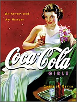 Coca-Cola Girls : An Advertising Art History: Chris H