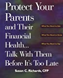 Protect Your Parents and Their Financial Health... Talk with Them Before It's Too Late, Susan C. Richards, 0793127629