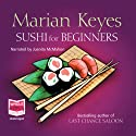 Sushi for Beginners  Audiobook by Marian Keyes Narrated by Juanita McMahon