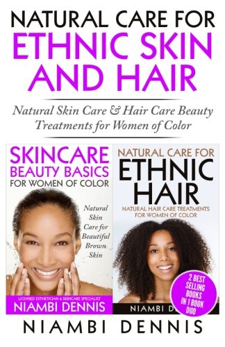 Books : Natural Care for Ethnic Skin and Hair: Natural Skin Care & Hair Care Beauty Treatments for Women of Color