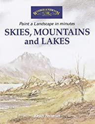 Skies, Mountains and Lakes (Windsor & Newton Paint a Landscape in Minutes)