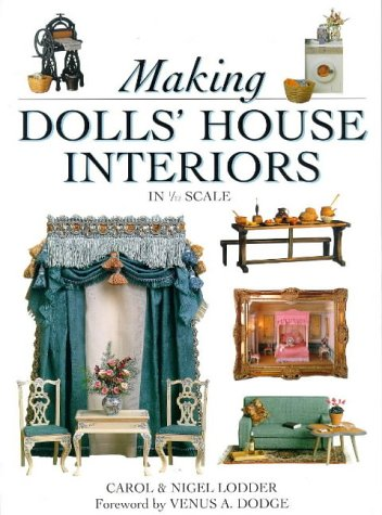 Making Dolls' House Interiors in 1/12 Scale