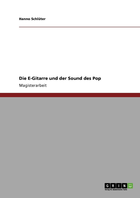 Die E-Gitarre und der Sound des Pop: Amazon.de: Hanno Schlüter: Bücher