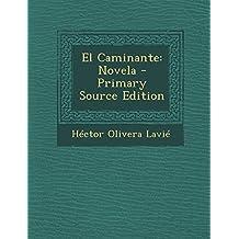 El Caminante: Novela - Primary Source Edition (Spanish Edition)