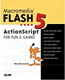 Macromedia Flash 5 Actionscript Fun and Games, Gary Rosenzweig, 078972524X