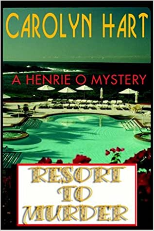 Resort to Murder, Hart, Carolyn G.